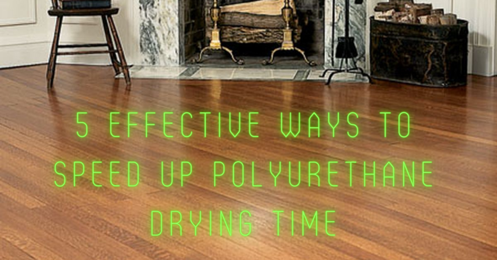 Speed up Polyurethane Drying Time