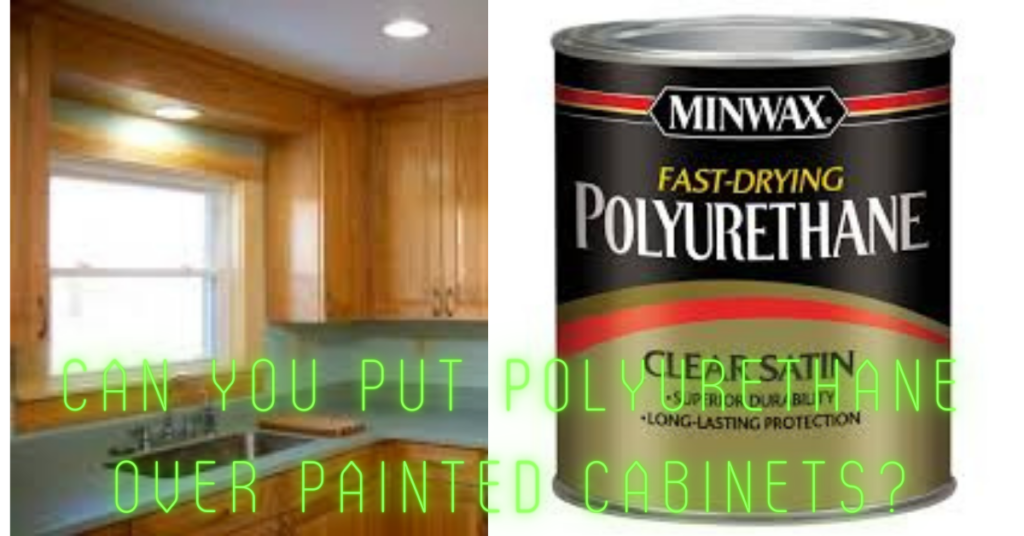 Polyurethane Over Painted Cabinets