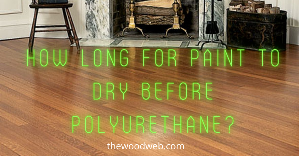 How Long for Paint to Dry Before Polyurethane