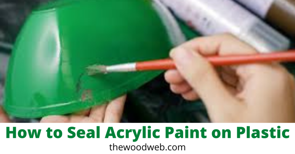 How to Seal Acrylic Paint on Plastic