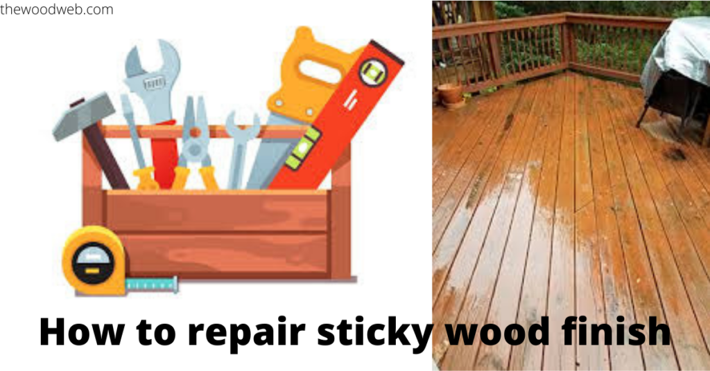 How to repair sticky wood finish (1)