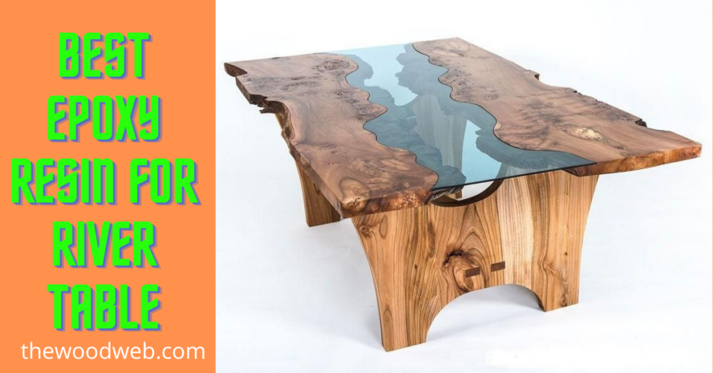 Best epoxy resin for river table