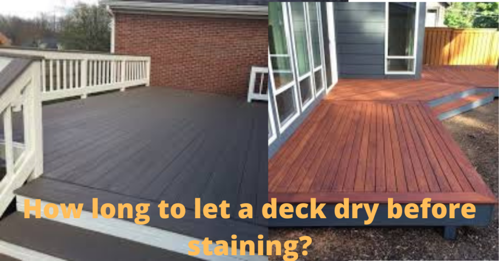 How long to let a deck dry before staining_