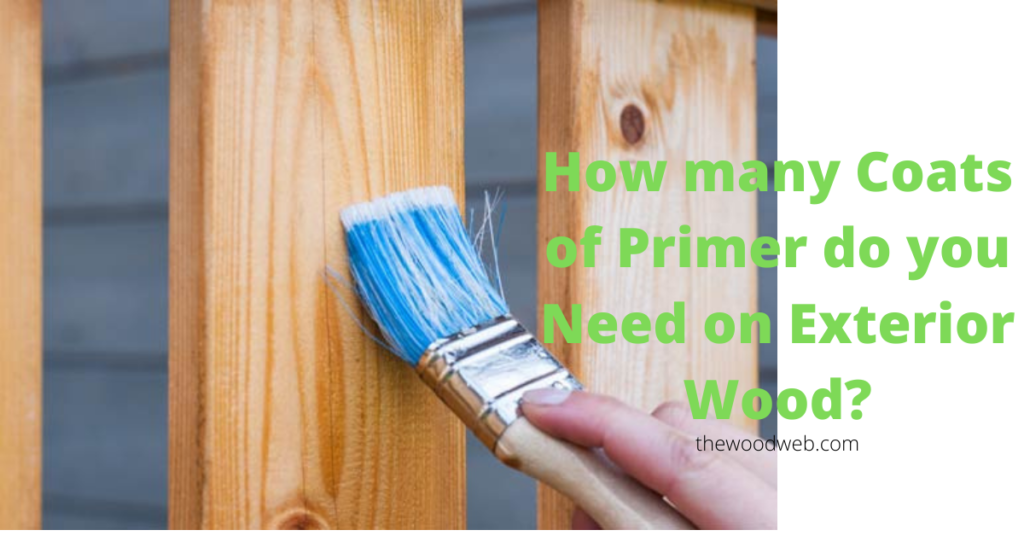 How many Coats of Primer do you Need on Exterior Wood