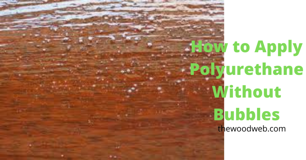 How to Apply Polyurethane Without Bubbles