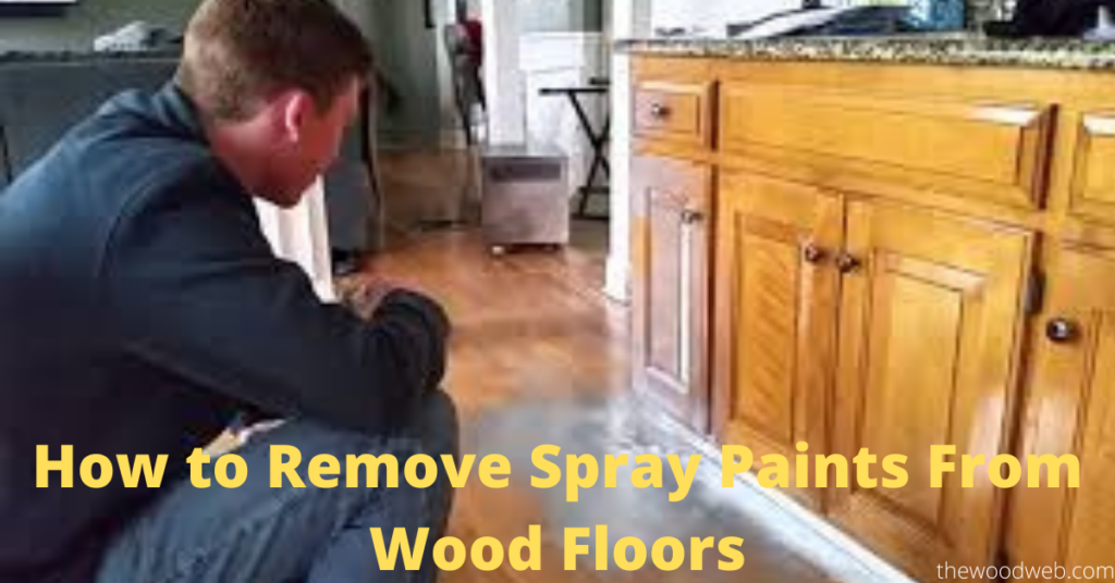 How to Remove Spray Paints From Wood Floors