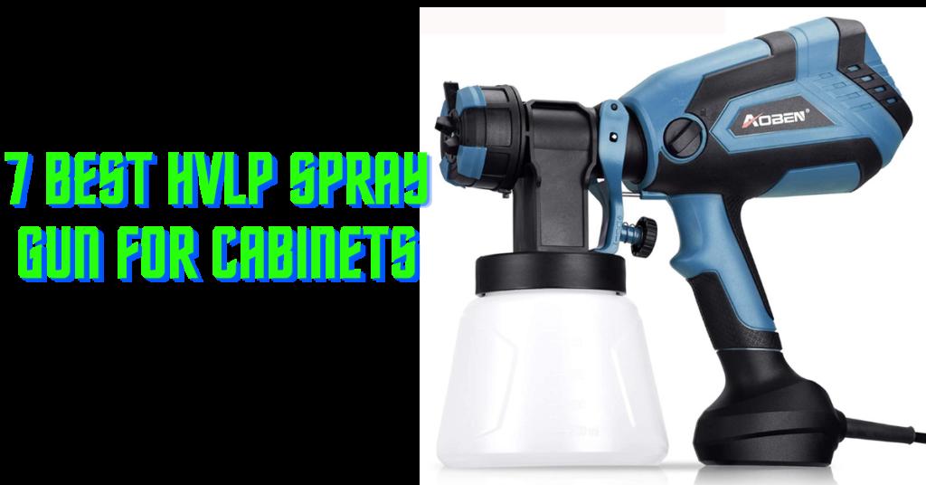 Best HVLP Spray Gun for Cabinets