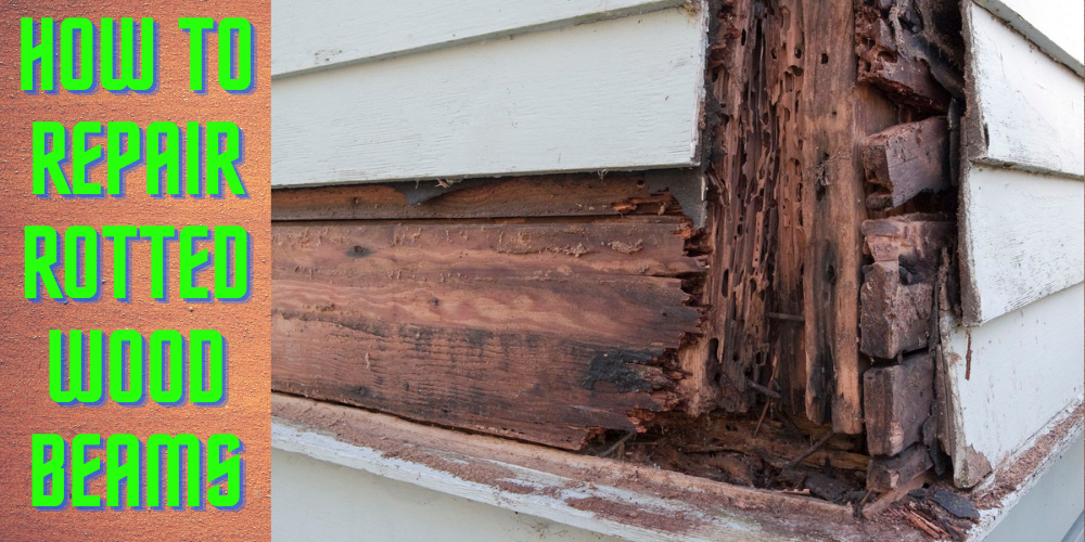 How to repair rotted wood beams