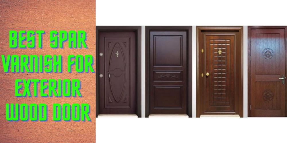 Best spar varnish for exterior wood door