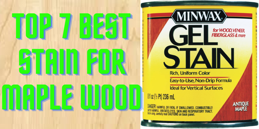 Best Stain for Maple Wood