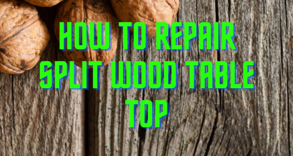 How to Repair Split Wood Table Top
