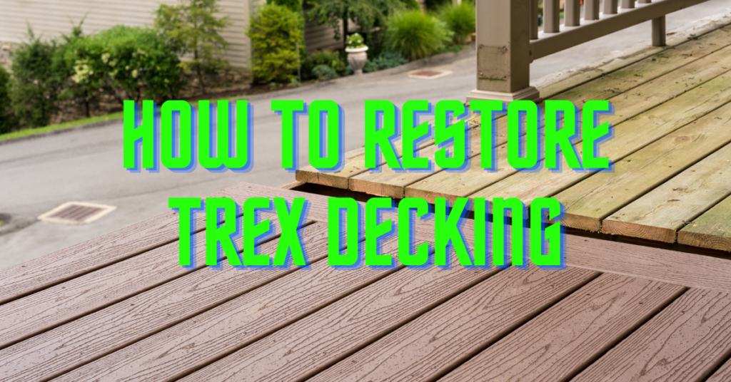 How to restore trex decking